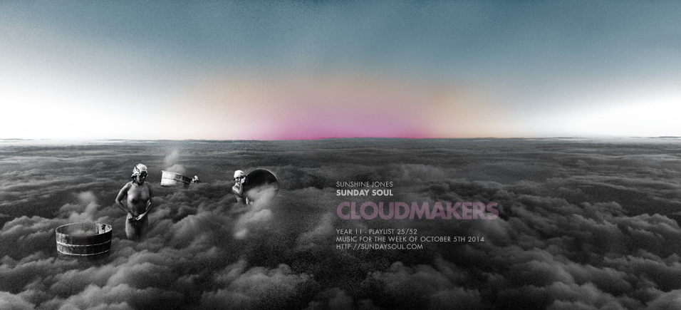 sǝuoſ ǝuıɥsunS » Sunday Soul – CLOUDMAKERS